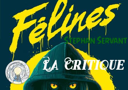Critique : Félines – Stéphane Servant