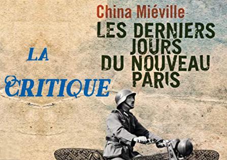 Critique : Les derniers jours du Nouveau Paris – China Miéville