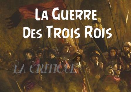 Critique : La Guerre des trois rois – Jean-Laurent Del Socorro