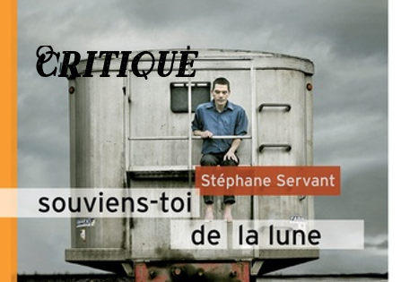 Critique : Souviens-toi de la lune – Stéphane Servant
