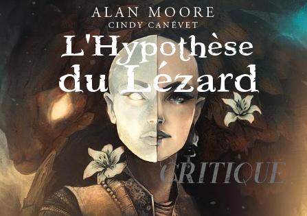 Critique : L'Hypothèse du lézard – Alan Moore