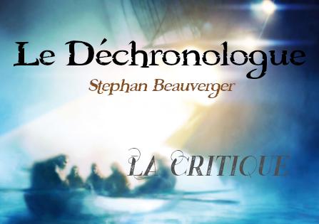 Critique : Le Déchronologue – Stéphane Beauverger