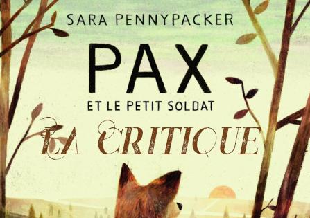 Critique : Pax et le petit soldat – Sara Pennypacker