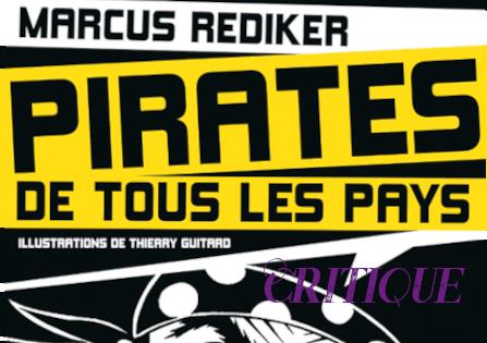 Critique (Docu) : Pirates de tous les pays – Marcus Rediker